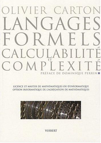 Langages formels, calculabilité et complexité : Licence et Master de mathématiques ou d'informatique, option informatique de l'agrégation de mathématiques