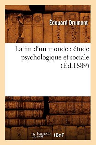 La fin d'un monde : étude psychologique et sociale (Éd.1889)