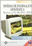Sistemas de Información Geográfica. Prácticas con PC ARC/INFO e IDRISI.