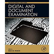 Digital and Document Examination (Advanced Forensic Science Series)