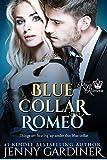 Blue Collar Romeo (The Royal Romeos Book 4)