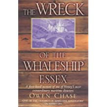 """The Wreck of the Whaleship """"Essex"""": A First-hand Account of One of History's Most Extraordinary Maritime Disasters by Owen Chase (6-Apr-2000) Paperback"""