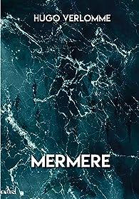 Mermère par Hugo Verlomme