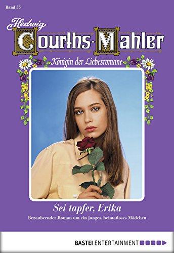 hedwig-courths-mahler-folge-055-sei-tapfer-erika
