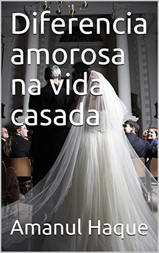 Diferencia amorosa na vida casada (Galician Edition) por Amanul  Haque
