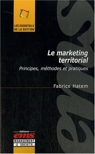 Le marketing territorial. Principes, méthodes et pratiques