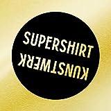Songtexte von Supershirt - Kunstwerk