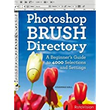 Photoshop Brush Directory: A Beginner's Guide to 4,000 Selections and Settings by Susannah Hall (2011-02-01)