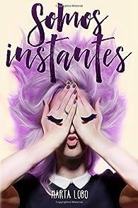 Somos instantes: Volume 1 par Marta Lobo