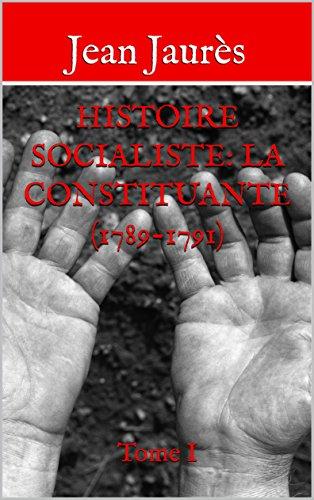Histoire socialiste: La Constituante (1789-1791): Tome I (French Edition)
