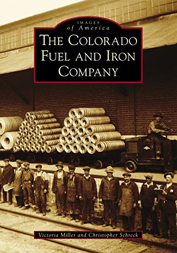 Colorado Iron (The Colorado Fuel and Iron Company (Images of America))
