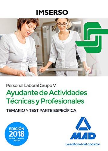 Ayudantes de Actividades Técnicas y Profesionales del IMSERSO (Personal laboral grupo V). Temario y test parte específica