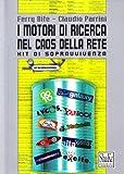 Scarica Libro I motori di ricerca nel caos della rete Kit di sopravvivenza tecnico esistenziale (PDF,EPUB,MOBI) Online Italiano Gratis