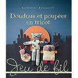 Doudous et poupées en tricot