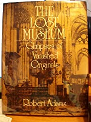 The Lost Museum: Glimpses of Vanished Originals (A Studio book)