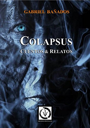 Colapsus: Cuentos & Relatos por Gabriel Bañados