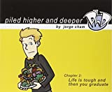 Life is tough and then you graduate: The second Piled Higher and Deeper Comic Strip Collection by Jorge Cham (2005-04-18)