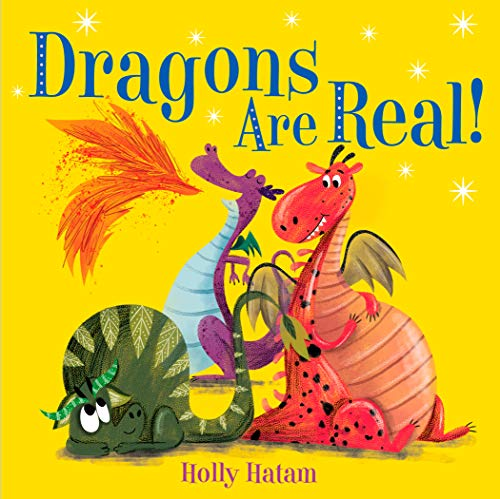 Dragons Are Real! (Mythical Creatures Are Real!) (English Edition)