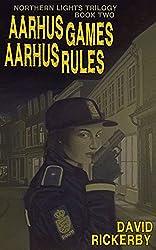 Aarhus Games Aarhus Rules (Northern Lights Trilogy Book 2)