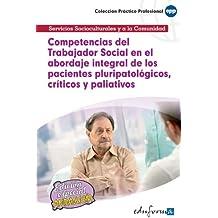 Competencias Del Trabajador Social En El Abordaje Integral De Los Pacientes Pluripatológicos, Críticos Y Paliativos (Pp - Practico Profesional)