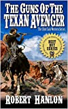 The Guns of the Texan Avenger: The Adventures of Clint Cain - The Texan Avenger: A We...