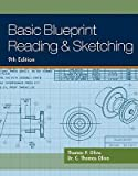 [( Basic Blueprint Reading and Sketching [ BASIC BLUEPRINT READING AND SKETCHING ] By Olivo, Thomas P ( Author )Mar-01-2010 Paperback By Olivo, Thomas P ( Author ) Paperback Mar - 2010)] Paperback