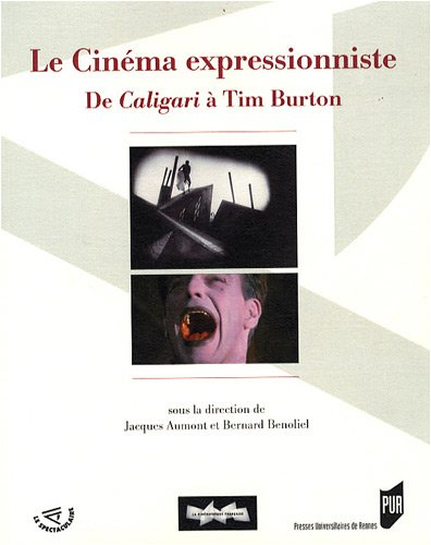 Le cinéma expressionniste : De Caligari à Tim Burton par Jacques Aumont, Bernard Bénoliel, Collectif