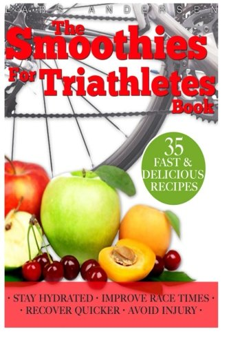 smoothies-for-triathletes-recipes-and-nutrition-plan-to-support-triathlon-training-from-sprint-to-ir