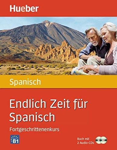 Endlich Zeit für Spanisch Fortgeschrittenenkurs: Buch mit 2 Audio-CDs (Endlich Zeit für ... Fortgeschrittenenkurs)