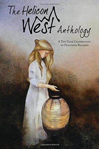 the-helicon-west-anthology-a-ten-year-celebration-of-featured-readers