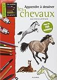 Apprendre à dessiner les chevaux : Plus de 200 modèles