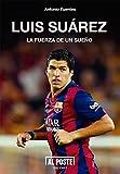Luis Suárez: La fuerza de un sueño (Deportes - Futbol)