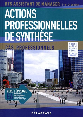 Actions professionnelles de synthèse BTS assistant de manager 1re et 2e années : Cas professionnels