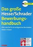 Bewerbung Beruf & Karriere / Das große Hesse/Schrader-Bewerbungshandbuch: Alles, was Sie für ein erfolgreiches Berufsleben wissen müssen von Hesse, Jürgen (2013) Taschenbuch