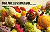 From Your Ice Cream Maker: Ice Creams, Frozen Yogurts, Sorbets, Sherbets, Shakes, Sodas (Nitty Gritty Cookbooks) by Bob Simmons Coleen Simmons (1994-09-01)