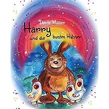 Harry und die bunten Hühner: Ein Osterhasenmärchen zum Schmunzeln und Träumen (German Edition)