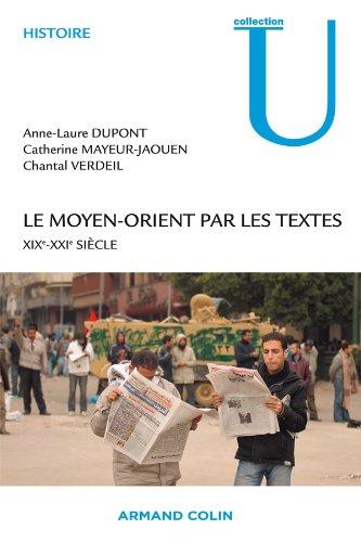 Le Moyen-Orient par les textes: XIXe - XXIe siècle par Anne-Laure Dupont, Catherine Mayeur-Jaouen, Chantal Verdeil