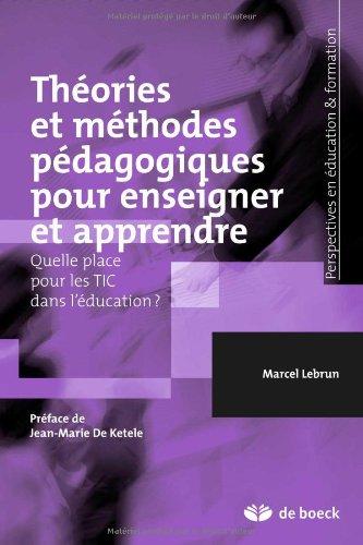 Théories et méthodes pédagogiques pour enseigner et apprendre : Quelle place pour les TIC dans l'éducation ?