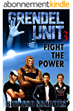 Grendel Unit 3: Fight the Power (English Edition)