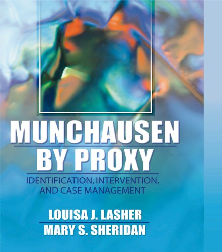 Munchausen by Proxy: Identification, Intervention, and Case Management por Louisa Lasher