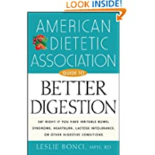 American Dietetic Association Guide to Better Digestion: Choosing the Right Foods for Your Body
