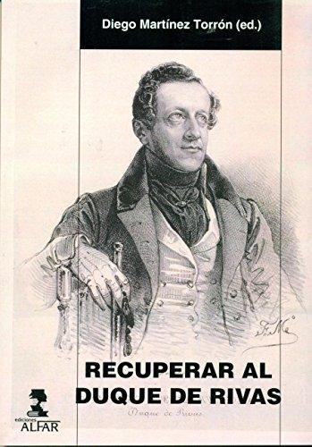 Recuperar al Duque de Rivas (Alfar Universidad) por Diego Martionez Torrón (Ed.)