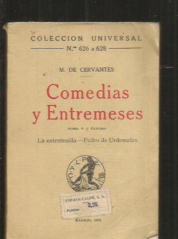 COMEDIAS Y ENTREMESES. Tomo V y último: La entretenida. Pedro de Urdemalas
