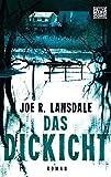 Das Dickicht: Roman von Joe R. Lansdale
