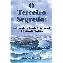 Reviews for the book O terceiro segredo : a den ncia da fraude do vaticano! e a verdade revelada