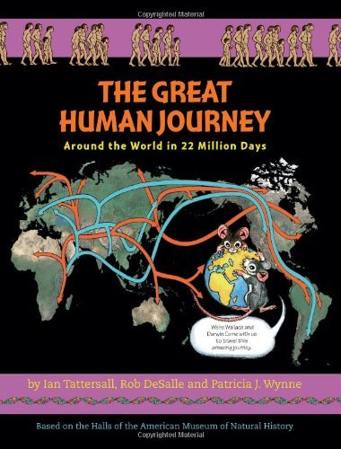 The Great Human Journey: Around the World in 22 Million Days (Wallace and Darwin) by Ian Tattersall (2013-10-08)