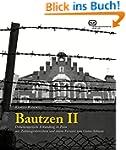 Bautzen II: Dokumentarische Erkundung...