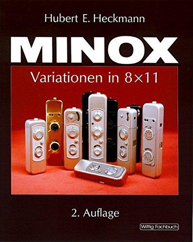Minox: Variationen in 8x11. Ein Handbuch für Sammler und Anwender. 2. Auflage. Minox Film
