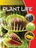 Plant Life (Gareth Stevens Vital Science: Life Science)