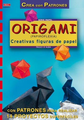 Serie Papel nº 1. ORIGAMI (PAPIROFLEXIA). CREATIVAS FIGURAS DE PAPEL (Cp Serie Papel (drac)) por Paulo D Alba